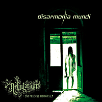 Disarmonia Mundi - Nebularium + The Restless Memoirs EP