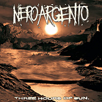 Neroargento - Three Hours Of Sun