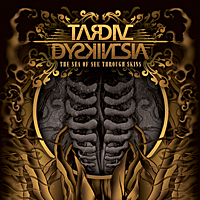 Tardive Dyskinesia - The Sea Of See Through Skins